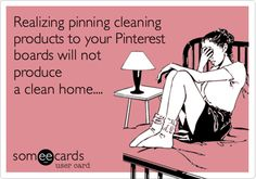Realizing pinning cleaning products to your Pinterest boards will not produce a clean home....