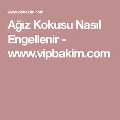 Ağız Kokusu Nasıl Engellenir - www.vipbakim.com