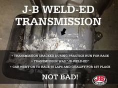 Transmission that was fixed by J-B Weld during practice run that went on to qualify for 1st.