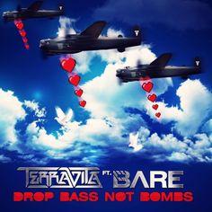TERRAVITA - TERRAVITA Ft BARE - DROP BASS NOT BOMBS (FREE DL)