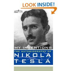 MY INVENTIONS: The Autobiography of Nikola Tesla  -> Video explains my 800 a day method Energy-millionaires.com