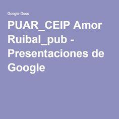 PUAR_CEIP Amor Ruibal_pub - Presentaciones de Google