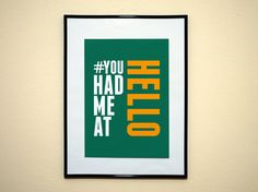 Hashtag You Had Me At Hello Jerry Maguire by EverythingHashtag, $8.99
