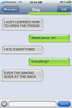 texts from the dog- I know a few dogs this could be from! LOL