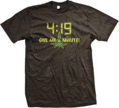 4:19 Give Me A Minute Mens T-shirt, Funny Trendy Hot Weed Smoking 420 Mens Shirt