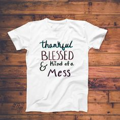 Thankful, Blessed, Mess - T- Shirt - Grey / 2XL