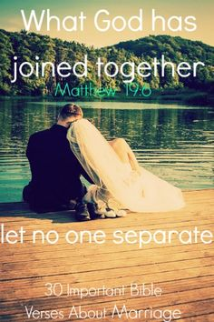 So they are no longer two, but one flesh. Therefore what God has joined together, let no one separate. Matthew 19:6. Check out Bible verses about marriage.