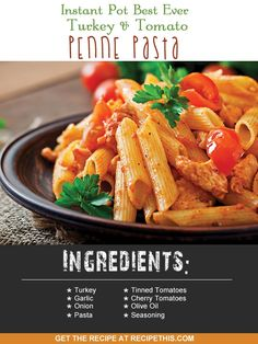 Instant Pot | Instant Pot Best Ever Turkey & Tomato penne Pasta recipe from RecipeThis.com