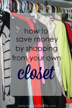 Don't have a big budget to expand your wardrobe? Try these tips for shopping from your own closet--you'll be surprised at what you can do with what you already have! #overstuffedlife