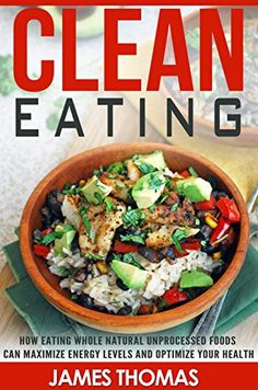 http://ift.tt/1ki7Ym3 Clean Eating: How eating natural unprocessed foods can maximize energy  levels and optimize your health (Healthy Eating Natural healthy living Book 1) (English Edition) !(iqeti)#