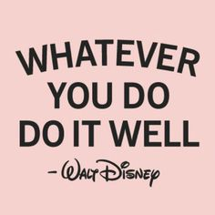 "75 Short Quotes - ""Whatever you do, do it well."" - Walt Disney # short Quotes 75 Short Quotes About Life, Love, Inspiration, and the Pursuit of Happiness Pink Quotes, Me Quotes, Gym Qoutes, New Week Quotes, Door Quotes, Friend Quotes, Wall Quotes, Happy Quotes, Walt Disney Quotes"