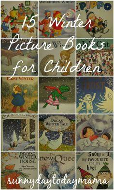 15 winter picture books for children http://sunnydaytodaymama.blogspot.co.uk/2014/02/15-winter-picture-books-for-children.html
