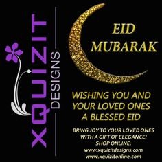 #Eid #Mubarak to all! #XQUIZIT #DESIGNS #wishes you and your #loved ones a #blessed #Eid! Bring more #joy to your #loved ones on this #auspicious #day with a #gift of #elegance! #Shop #online on www.xquizitdesigns.com or www.xquizitonline.com.