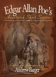 Edgar Allan Poe's Annotated Short Stories Book Cover, Edited by Andrew Barger