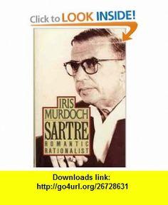 Sartre Romantic Rationalist (9780670817269) Iris Murdoch , ISBN-10: 0670817260  , ISBN-13: 978-0670817269 ,  , tutorials , pdf , ebook , torrent , downloads , rapidshare , filesonic , hotfile , megaupload , fileserve