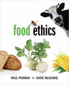 Amazon.com: Food Ethics (9781285197319): Louis P. Pojman, Paul Pojman, Katie McShane: Books