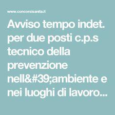 Avviso tempo indet. per due posti c.p.s tecnico della prevenzione nell'ambiente e nei luoghi di lavoro, Roma
