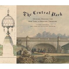"""Read """"The Central Park Original Designs for New York's Greatest Treasure"""" by Cynthia S. Brenwall available from Rakuten Kobo. Drawing on the unparalleled collection of original designs for Central Park in the New York City Municipal Archives, Cyn. Central Park, Architect Drawing, New York Pictures, Urban Park, Living In New York, Book Design, New York City, Vintage World Maps, Places To Visit"""