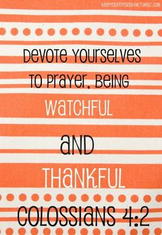 Colossians 4:2 - Prayer  CLICK THE PIC and Learn how you can EARN MONEY while still having fun on Pinterest