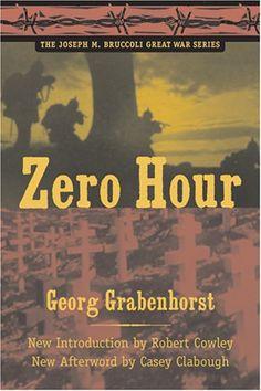 Zero Hour (Joseph M. Bruccoli Great War) by Georg Grabenhorst http://www.amazon.com/dp/1570036624/ref=cm_sw_r_pi_dp_Ug.8tb07FABTZ