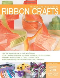 The Complete Photo Guide to Ribbon Crafts: *All You Need to Know to Craft with Ribbon *The Essential Reference for Novice and Expert Ribbon Crafters ... Instructions for Over 100 Projects by Elaine Schmidt, http://www.amazon.com/gp/product/1589234693?ie=UTF8=213733=393185=1589234693=shr=abacusonlines-20 via @Amazon.com.com
