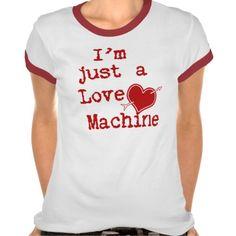 I m  Just a Love Machine Text Design #LoveMachine #LovesMe_LovesMeNot  #Valentine'sDay #Valentine'sDayShirt #valentine #gravityx9 #valentinesDay