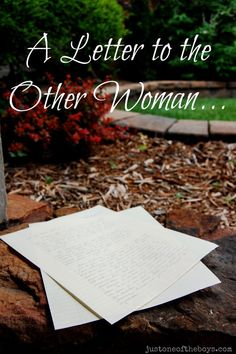 A Letter to the Other Woman ~ Finding forgiveness and healing after infidelity  Minus the bible stuff
