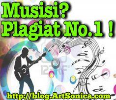 Musisi adalah Plagiat Nomor 1 ! - ArtSonica Blog by Agus Hardiman