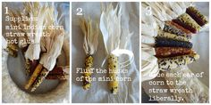 INDIAN CORN WREATH DIY- Make this beautiful fall wreath for your front door in about 30 minutes! Indian Corn Wreath, American Corn, Thanksgiving Decorations, Fall Decorations, Holiday Decor, Holiday Crafts, Straw Wreath, Thanksgiving Blessings
