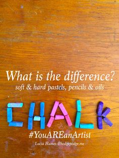 Chalk Pastels and the differences between soft chalks, hard chalk pastels, pastel pencils and oil pastels by author of You ARE an Artist series