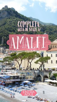 Guía de viaje a Amalfi en la Costa Amalfitana de Italia. Que ver, que hacer, donde dormir, donde comer, como llegar, como moverse y mucho más en esta hermosa ciudad entre colinas y limones. ¡No te lo puedes perder!