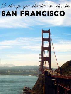 15 things to do in San Francisco including: Golden gate Bridge, Ferry Building Marketplace, Mission District (in 3 days none the less!)