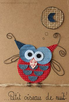 The collec '- toutpetitrien site! Jean Crafts, Denim Crafts, Denim Art, Denim Ideas, Animal Quilts, Owl Crafts, Recycle Jeans, Animal Cards, Wool Applique