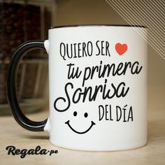 I want to be your first smile of the day/quiero ser tu primera sonrisa del dia Diy Mugs, Diy Sharpie Mug, Coffee Is Life, I Love Coffee, Coffee Cafe, Coffee Mugs, Cute Cups, Mug Printing, Romantic Gifts