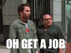 Just get a job gif