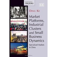Market #platforms, #industrial #clusters and small business dynamics: specialized,  View more on the LINK: 	http://www.zeppy.io/product/gb/2/391301665918/