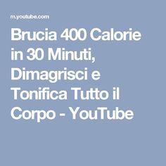 Brucia 400 Calorie in 30 Minuti, Dimagrisci e Tonifica Tutto il Corpo - YouTube
