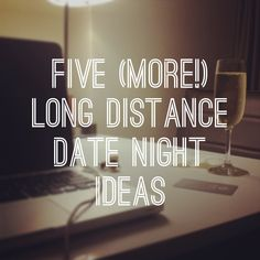 Five (More!) Long Distance Date Night Ideas - Couple Blog
