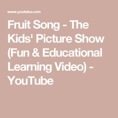 Fruit Song - The Kids' Picture Show (Fun & Educational Learning Video) - YouTube