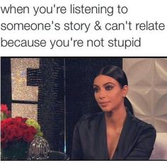 funny, kim kardashian, and lol image Funny Relatable Memes, Funny Posts, Funny Quotes, Kardashian Memes, Haha, My Champion, All Family, Lol So True, Just For Laughs