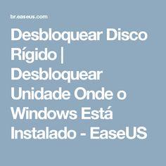 Desbloquear Disco Rígido | Desbloquear Unidade Onde o Windows Está Instalado - EaseUS