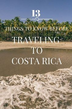 Everything you need to know before traveling to Costa Rica #traveltips #drinkteatravel #wanderlust #costarica