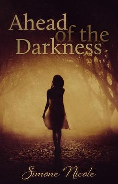 Ahead of the Darkness by Simone Nicole | The Darkness, BK#1 | Release Date: March 13, 2014 | Romantic Suspense #Thriller