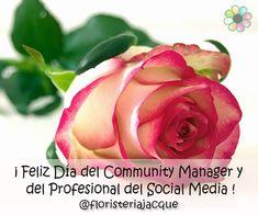 En Floristeria Jacqueline Hoy queremos celebrar el Día del Community Manager y del Profesional del Social Media.  #floresjacque