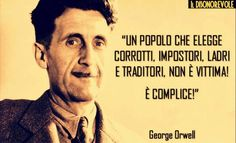 Italian Quotes, Quote Citation, George Orwell, Self Improvement, Best Quotes, Quotations, How To Memorize Things, Inspirational Quotes, Wisdom