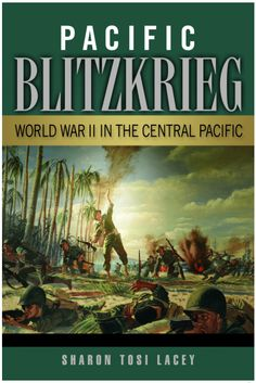 """Read """"Pacific Blitzkrieg World War II in the Central Pacific"""" by Sharon Tosi Lacey available from Rakuten Kobo. Pacific Blitzkrieg closely examines the planning, preparation, and execution of ground operations for five major invasio. Chief Of Staff, Military Veterans, Okinawa, Marine Corps, Us Army, Reading Lists, World War Ii, Behind The Scenes, This Book"""