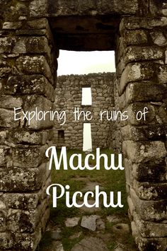 How to explore Machu Picchu. #travel #Peru