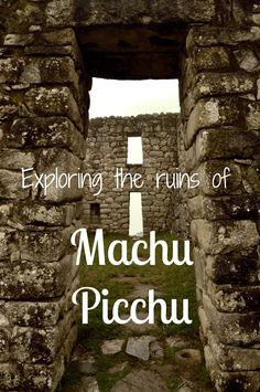 How to explore Machu Picchu. #travel #Peru