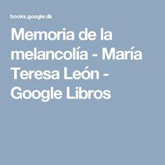 Memoria de la melancolía - María Teresa León - Google Libros