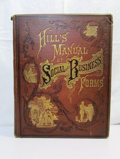 Hill's Manual of Social Business Forms 1881 by AnastasiasGarage